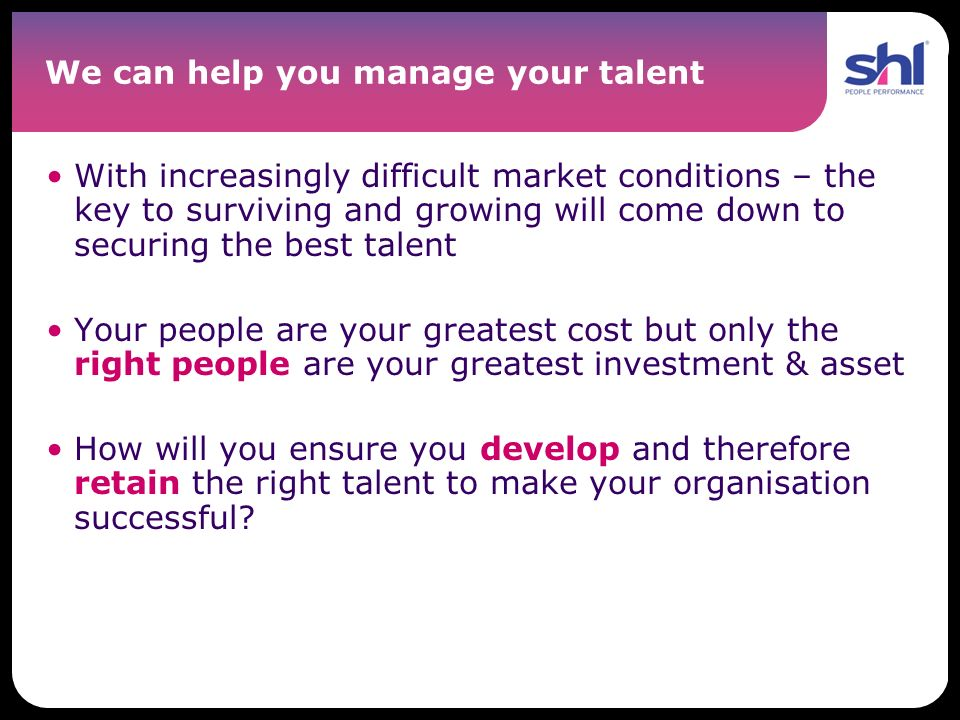 We can help you manage your talent