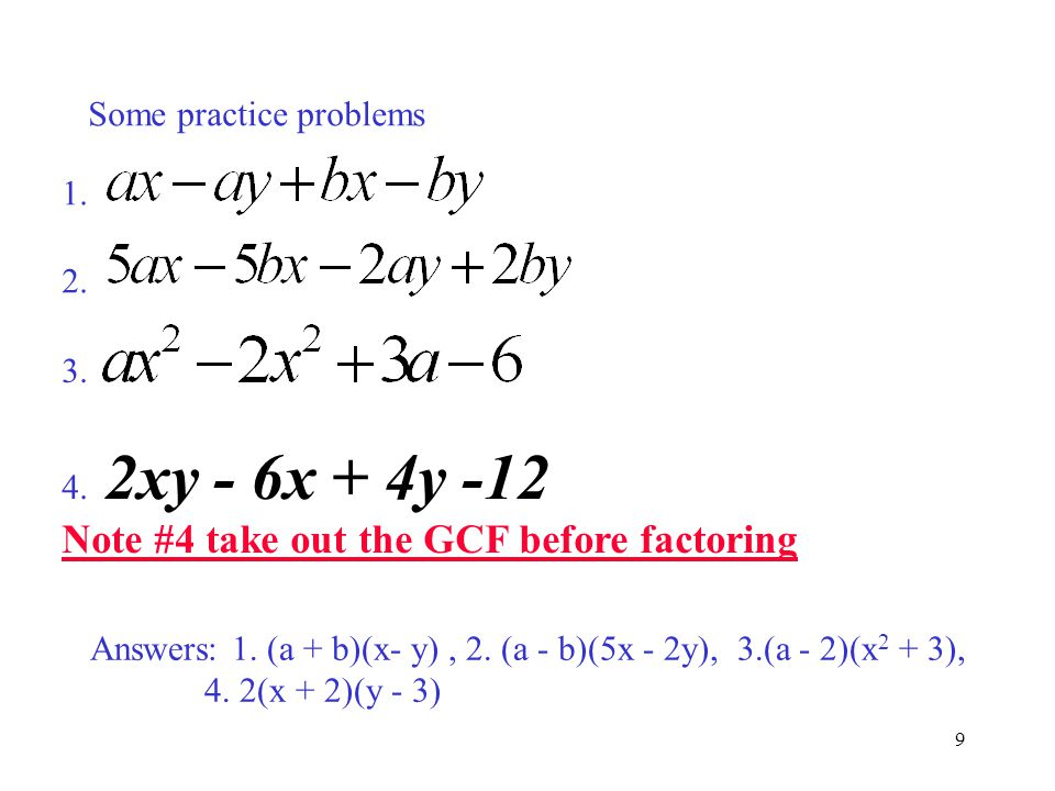 Note #4 take out the GCF before factoring