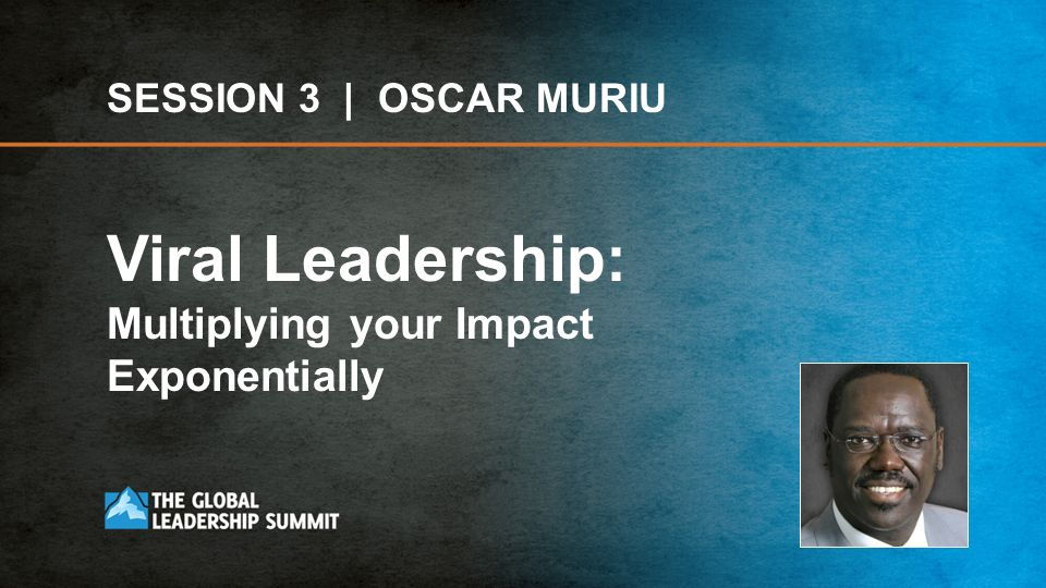 Viral Leadership: Multiplying your Impact Exponentially