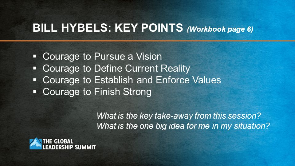 BILL HYBELS: KEY POINTS (Workbook page 6)