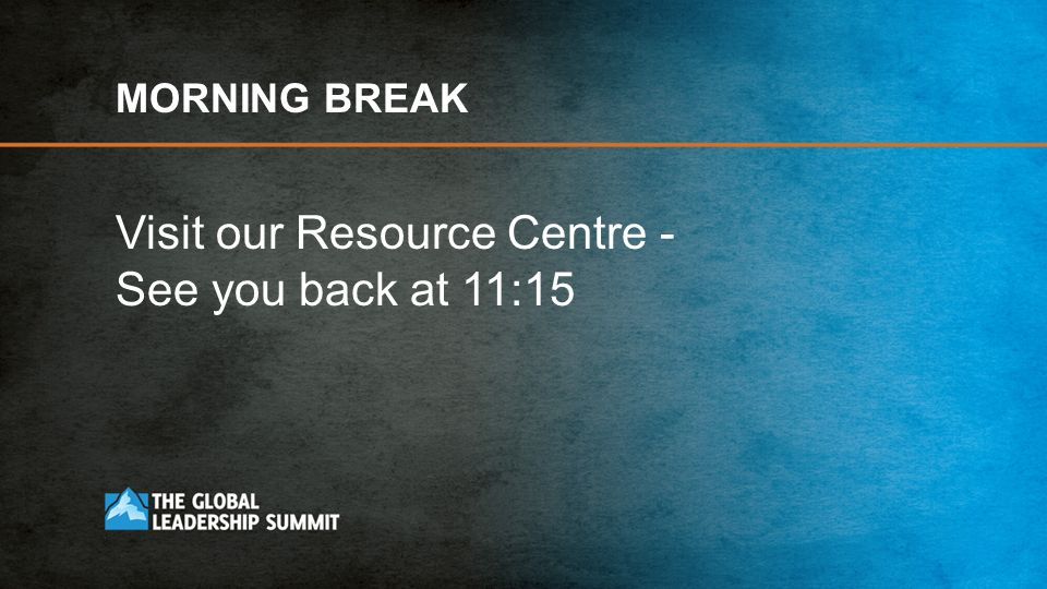 Visit our Resource Centre - See you back at 11:15