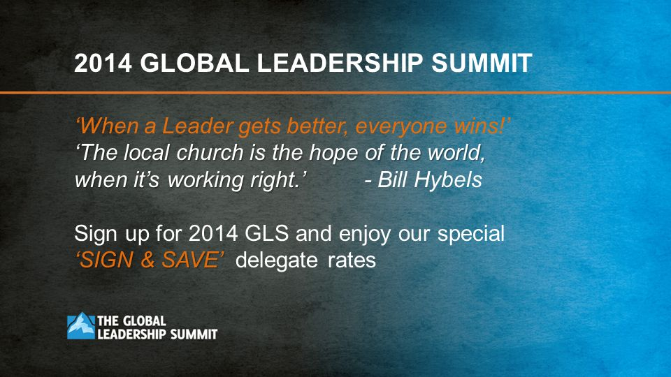 2014 GLOBAL LEADERSHIP SUMMIT