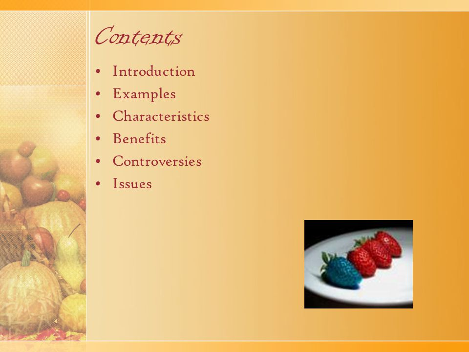 Contents Introduction Examples Characteristics Benefits Controversies