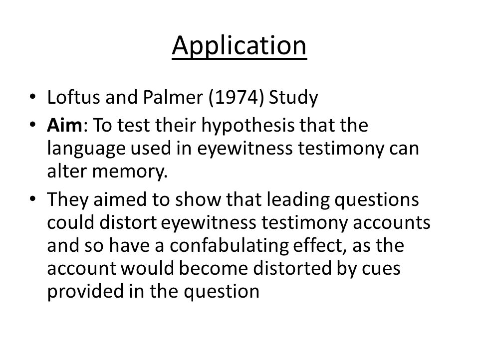 Application Loftus and Palmer (1974) Study