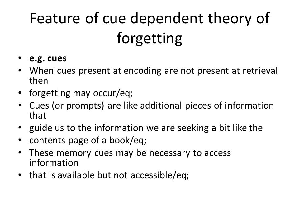 Feature of cue dependent theory of forgetting