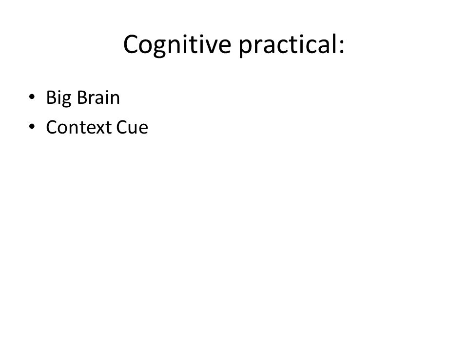 Cognitive practical: Big Brain Context Cue