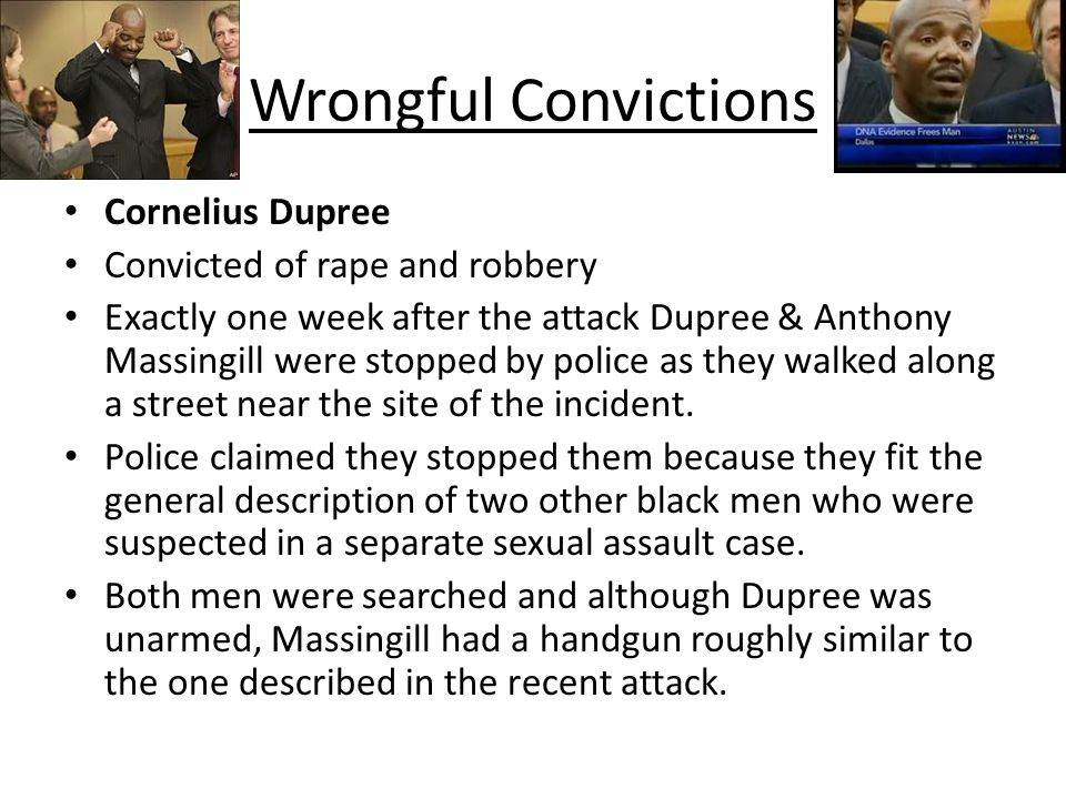 Wrongful Convictions Cornelius Dupree Convicted of rape and robbery