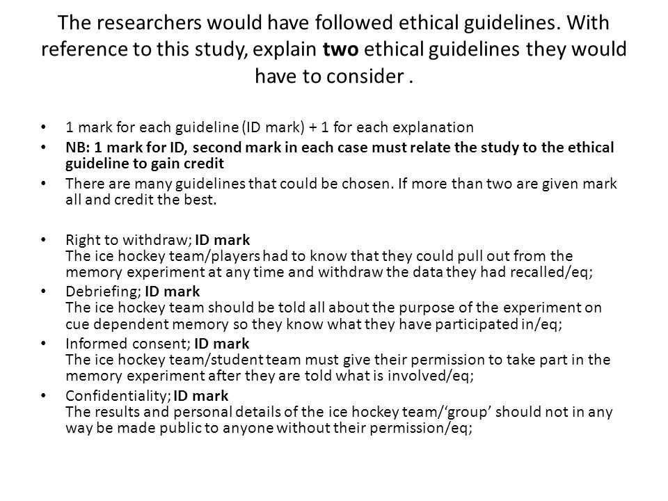 The researchers would have followed ethical guidelines