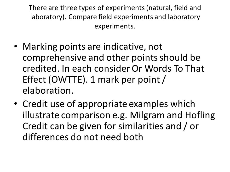 There are three types of experiments (natural, field and laboratory)