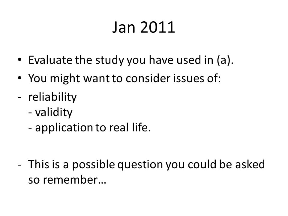 Jan 2011 Evaluate the study you have used in (a).