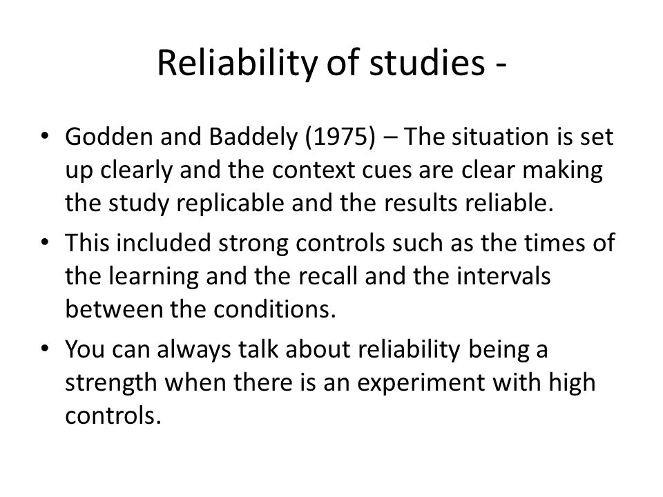 Reliability of studies -