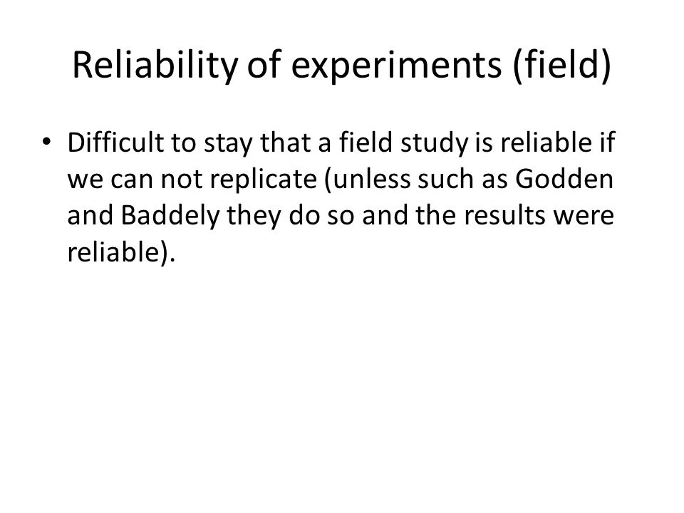 Reliability of experiments (field)