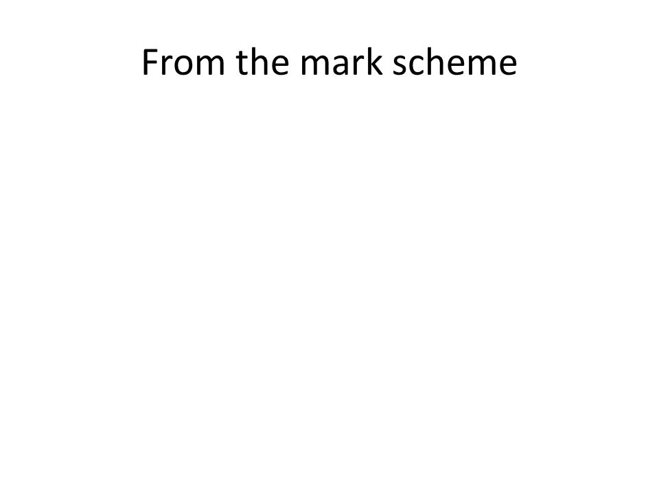 From the mark scheme