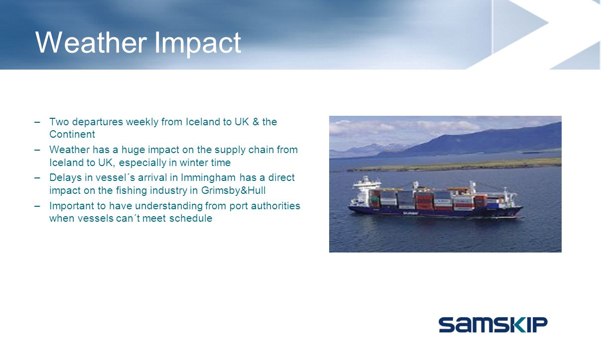 Weather Impact Two departures weekly from Iceland to UK & the Continent.