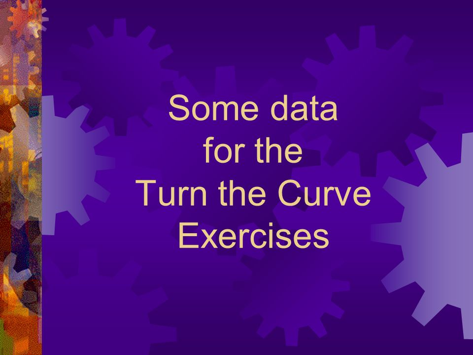 Some data for the Turn the Curve Exercises