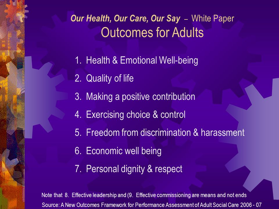 Our Health, Our Care, Our Say – White Paper Outcomes for Adults