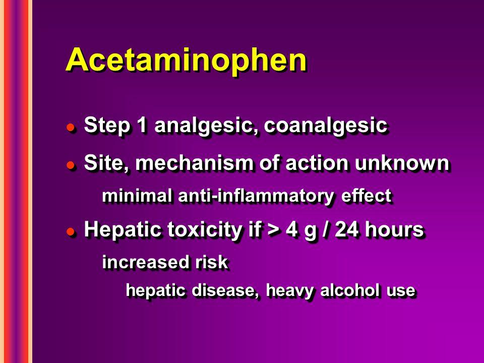 Acetaminophen Step 1 analgesic, coanalgesic