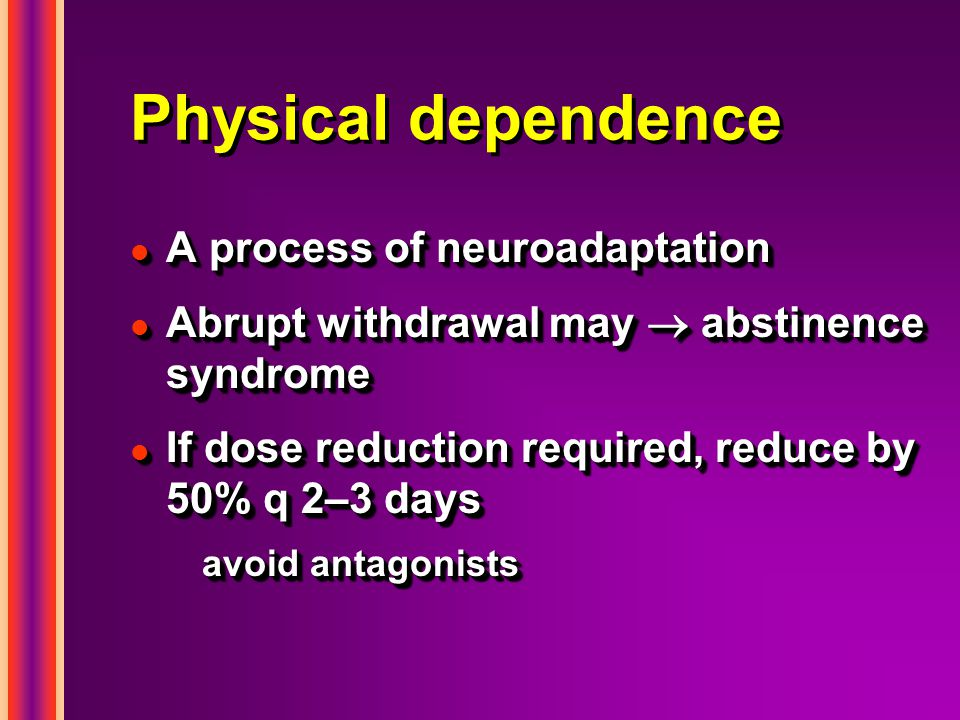 Physical dependence A process of neuroadaptation