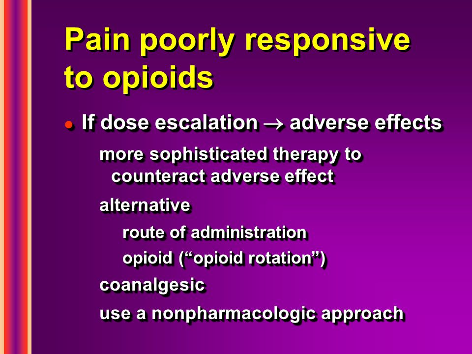 Pain poorly responsive to opioids