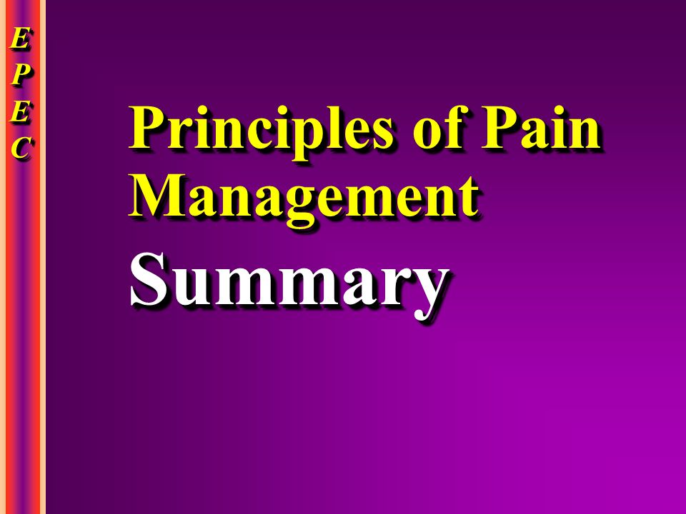 Principles of Pain Management Summary