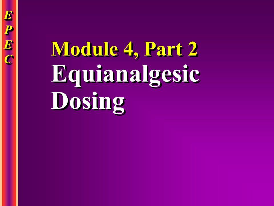 Module 4, Part 2 Equianalgesic Dosing