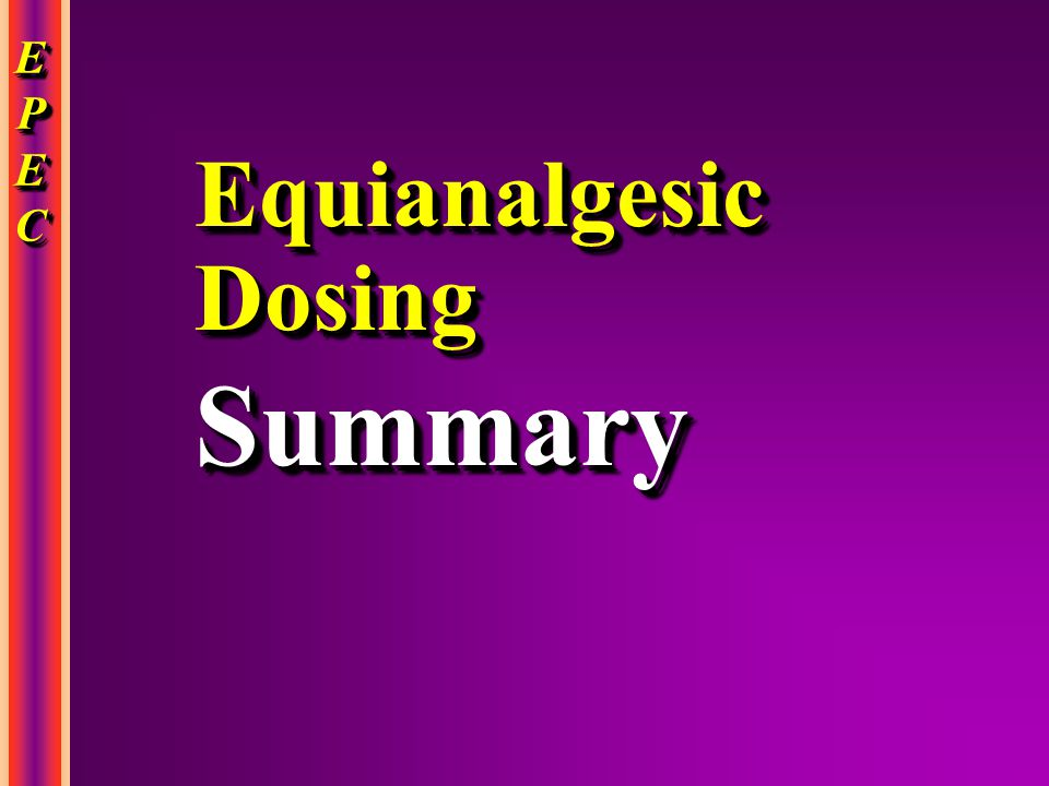Equianalgesic Dosing Summary