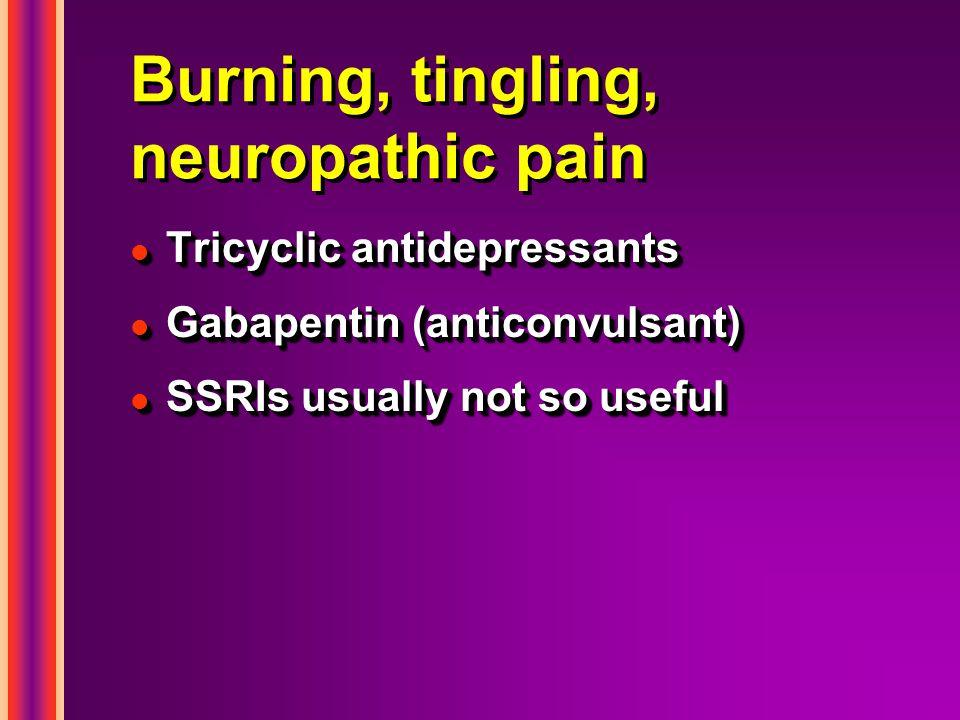 Burning, tingling, neuropathic pain