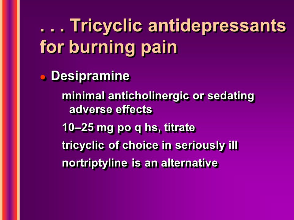 . . . Tricyclic antidepressants for burning pain