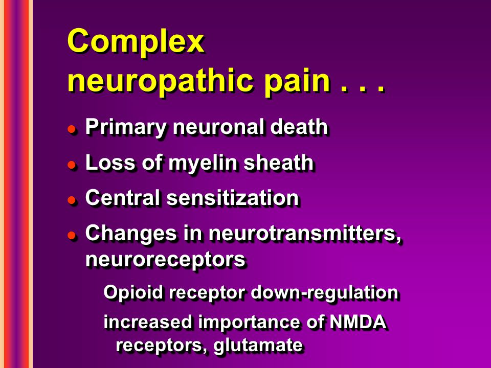 Complex neuropathic pain . . .