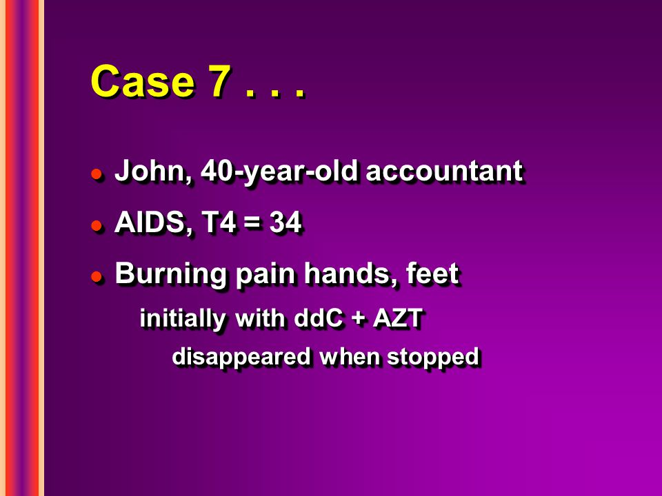 Case 7 . . . John, 40-year-old accountant AIDS, T4 = 34