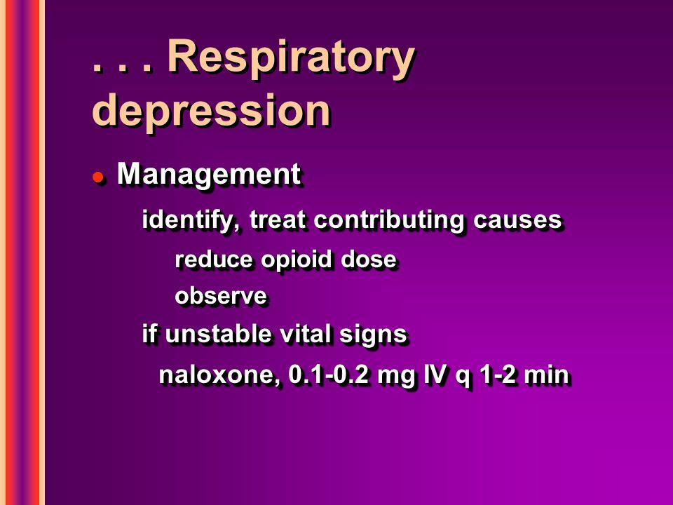 . . . Respiratory depression