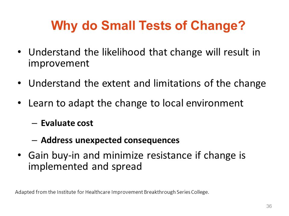 Why do Small Tests of Change