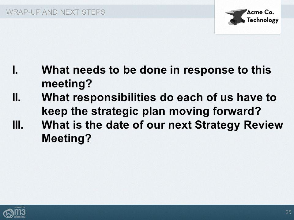 WRAP-UP AND NEXT STEPS WRAP-UP AND NEXT STEPS Meeting 25