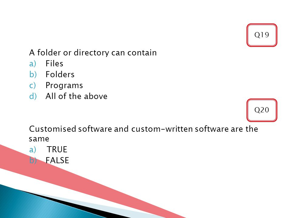 A folder or directory can contain Files Folders Programs