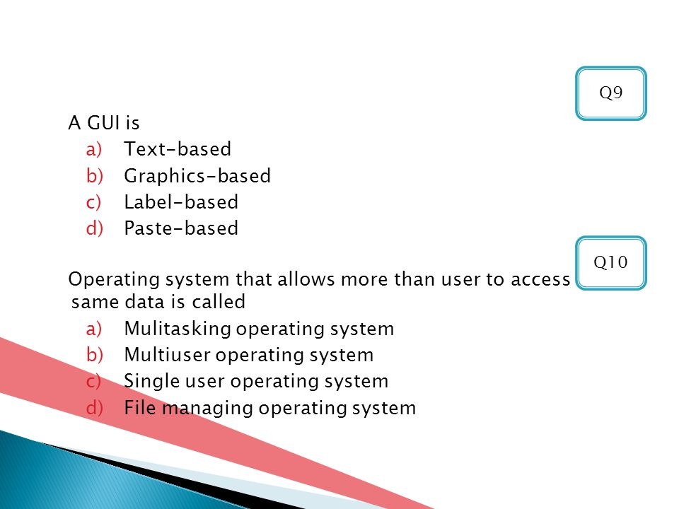 Mulitasking operating system Multiuser operating system