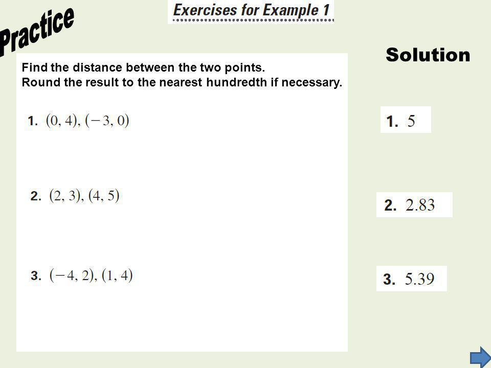 Practice Solution Find the distance between the two points.