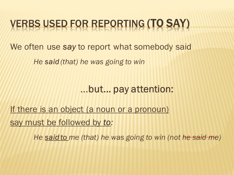 Verbs used for reporting (to say)