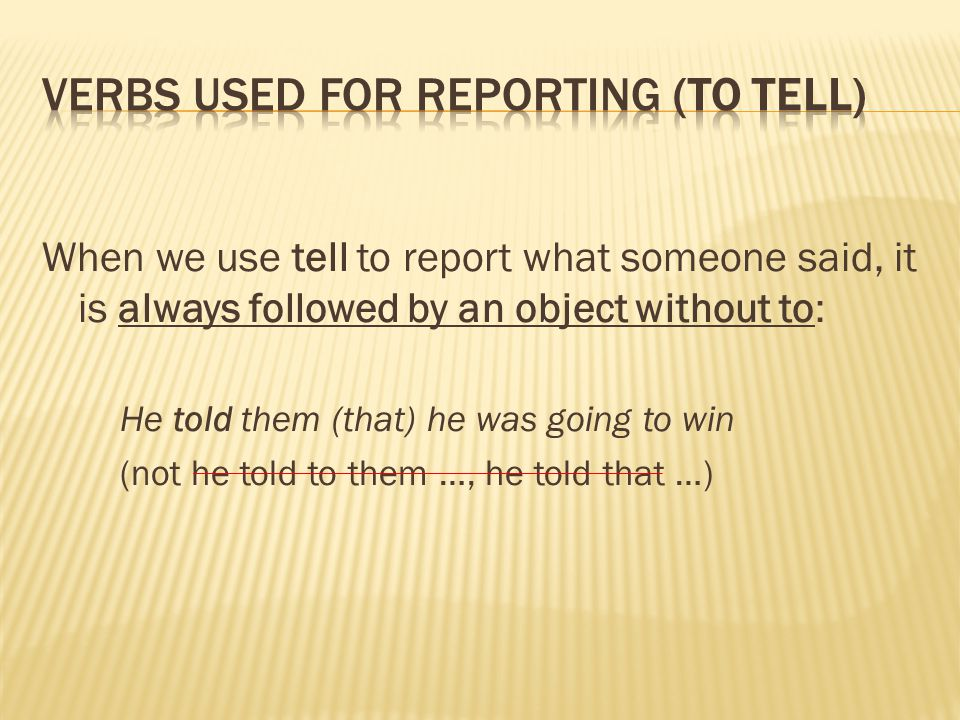Verbs used for reporting (to tell)