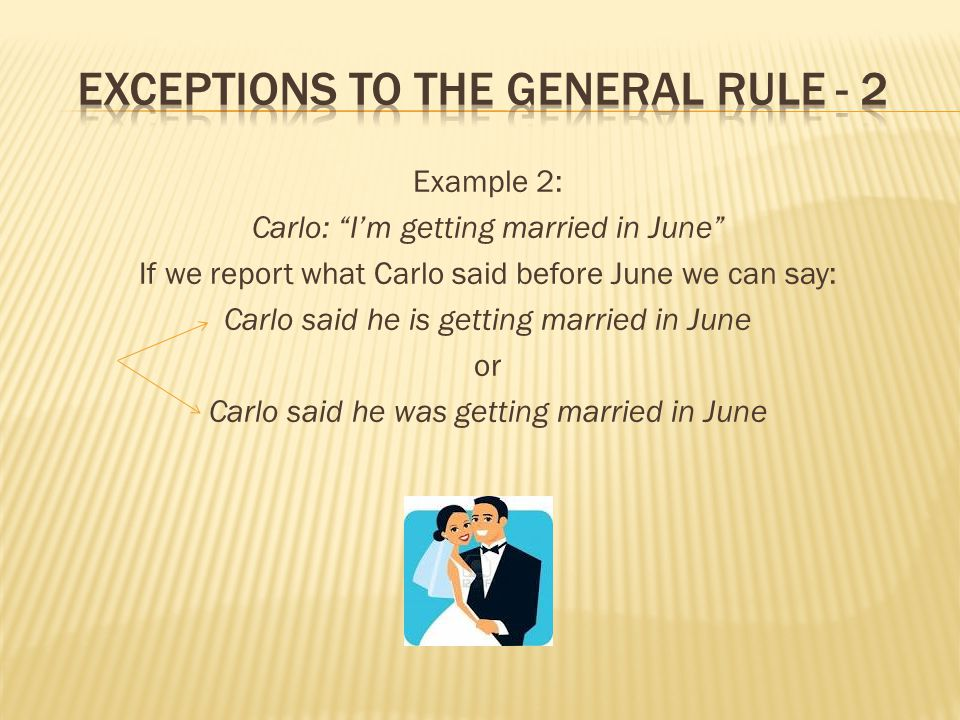 Exceptions to the general rule - 2