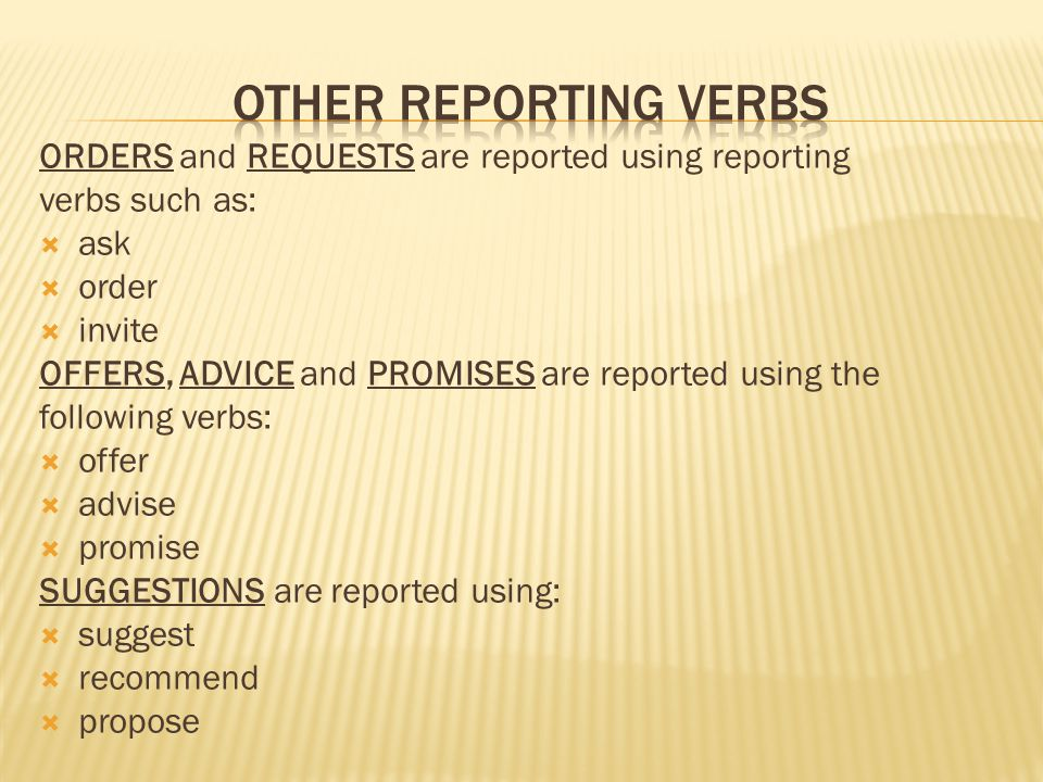 Other reporting verbs ORDERS and REQUESTS are reported using reporting