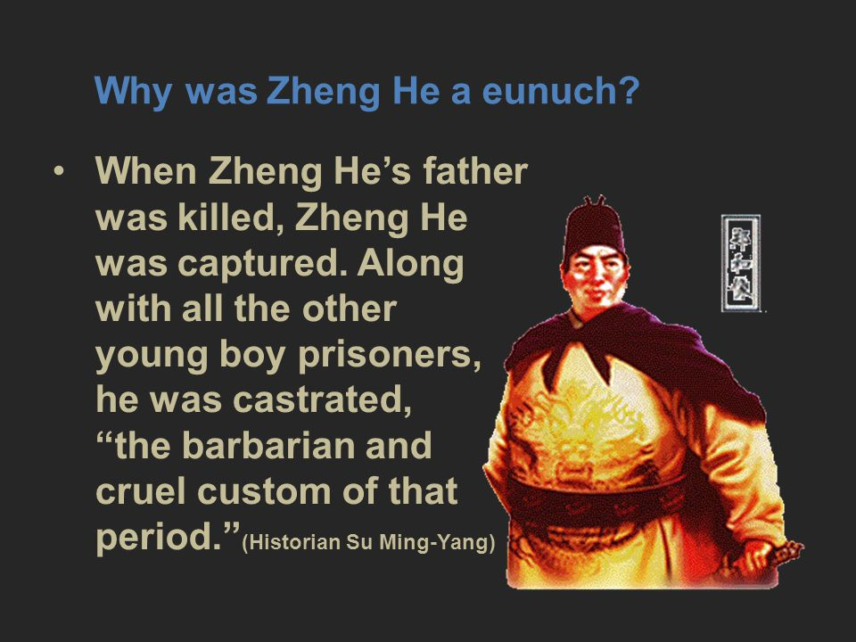 Why was Zheng He a eunuch
