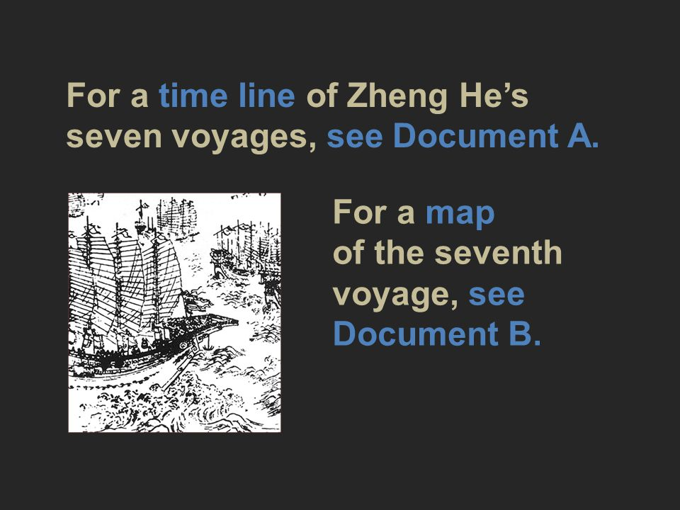 For a time line of Zheng He's seven voyages, see Document A.