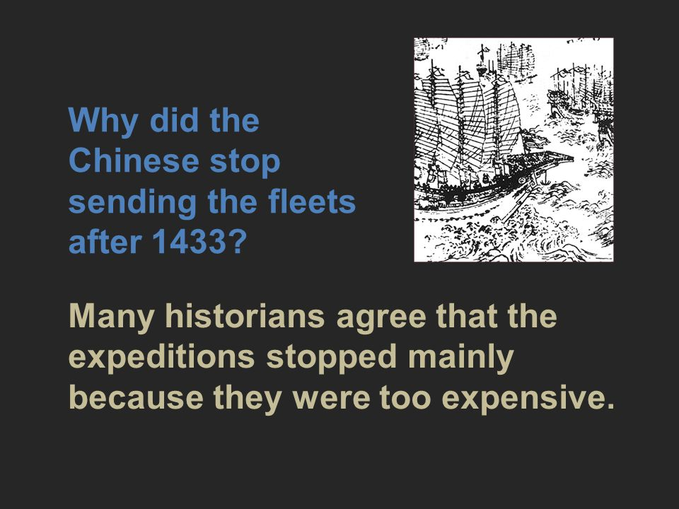 Why did the Chinese stop sending the fleets after 1433