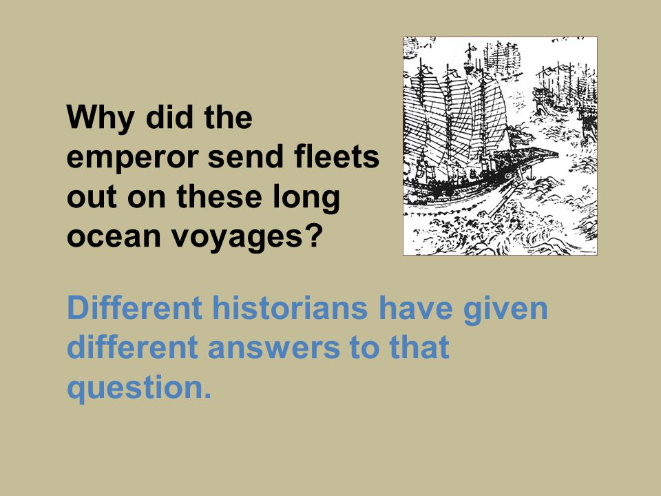 Why did the emperor send fleets out on these long ocean voyages