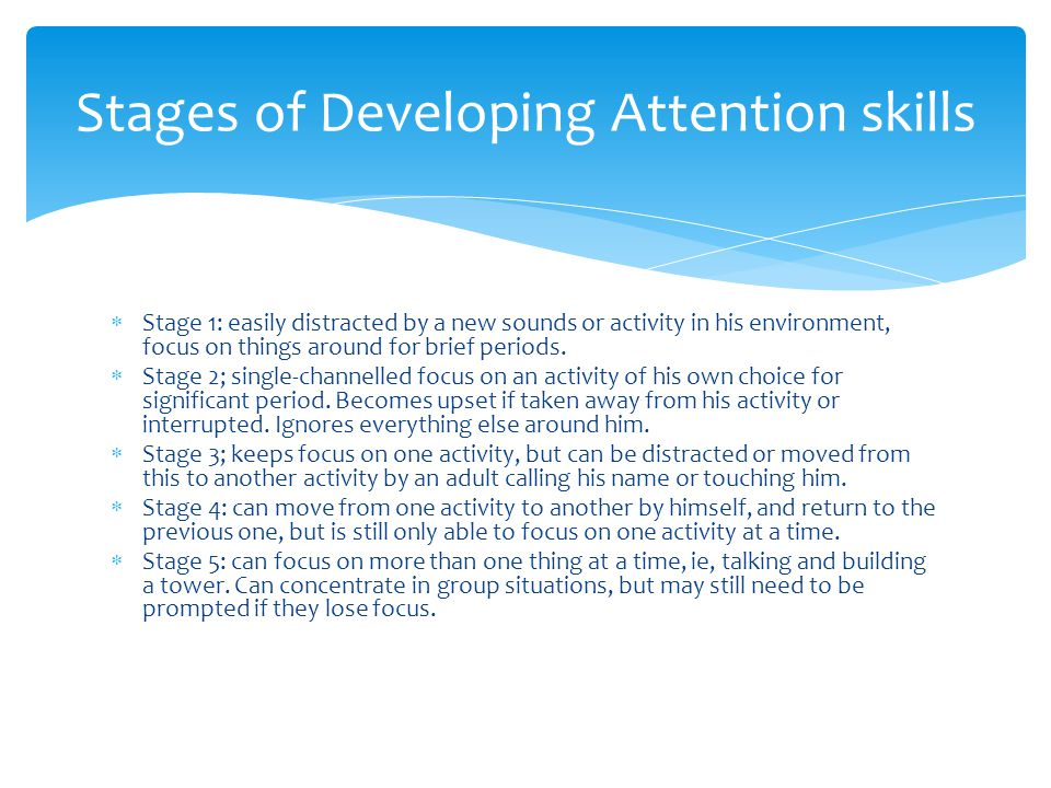 Stages of Developing Attention skills
