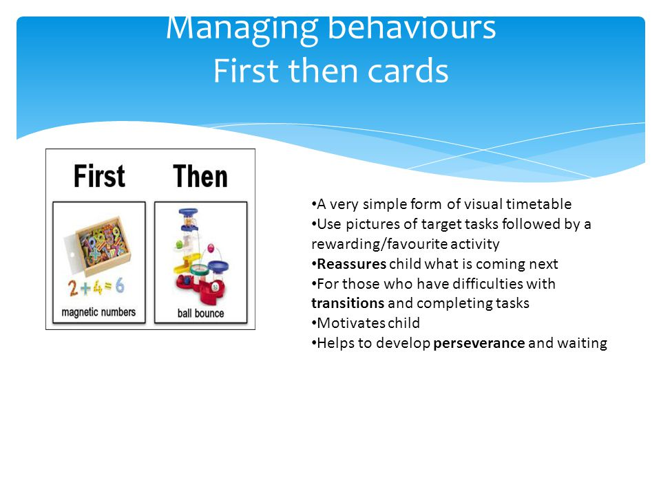 Managing behaviours First then cards