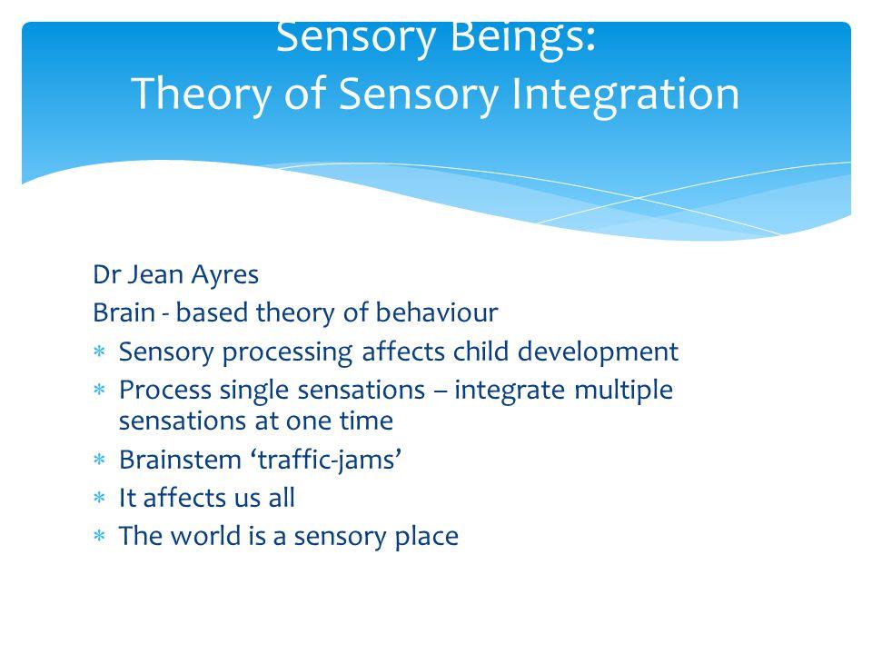 Sensory Beings: Theory of Sensory Integration