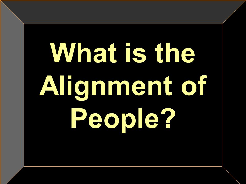What is the Alignment of People