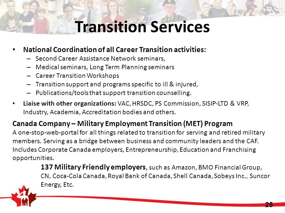 Transition Services National Coordination of all Career Transition activities: Second Career Assistance Network seminars,