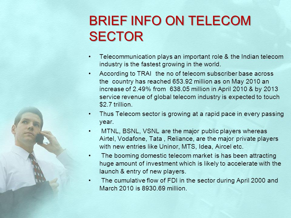 BRIEF INFO ON TELECOM SECTOR